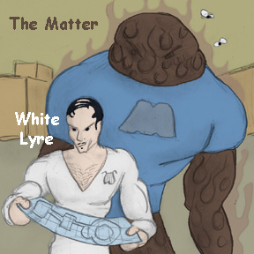 White Lyre and The Matter