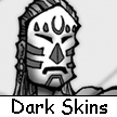 Dark Skins